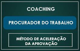 COACHING PROCURADOR DO TRABALHO