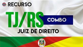 Recurso   Concurso   Juiz de Direito do Rio Grande do Sul (TJ/RS)   Sentença (Combo)