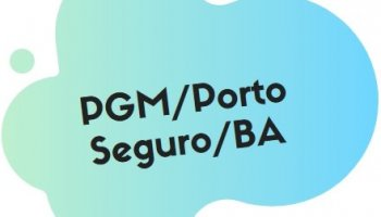CONCURSO PGM/PORTO SEGURO/BA (23/09/2019): Saiu o edital!!