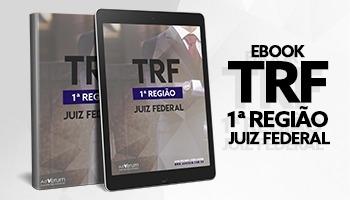 eBook | TRF 1ª Região - Juiz Federal: Ética e Estatuo Jurídico da Magistratura Nacional