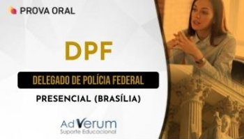 Preparatório Prova Oral | Módulo Presencial BSB | Delegado de Polícia Federal (DPF)