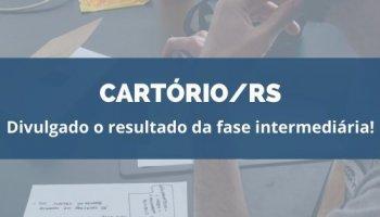 CONCURSO CARTÓRIO/RS (13/02/2020): Divulgado o resultado da fase intermediária!