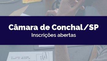 CONCURSO CÂMARA DE CONCHAL/SP (26/03/2020): Inscrições abertas