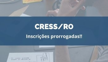 CONCURSO CRESS/RO (11/02/2020): Inscrições prorrogadas!!