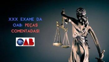 XXX Exame da OAB: Peças comentadas!