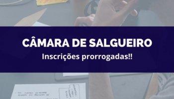 CONCURSO CÂMARA DE SALGUEIRO (20/02/2020): Inscrições prorrogadas!!