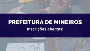 CONCURSO PREFEITURA DE MINEIROS (20/02/2020): Inscrições abertas!