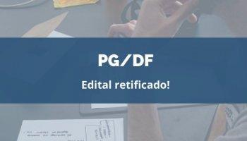 CONCURSO PG/DF (Servidores) (06/02/2019): Edital retificado!
