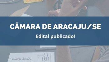 CONCURSO CÂMARA MUNICIPAL DE ARACAJU/SE (11/02/2020): Edital publicado!