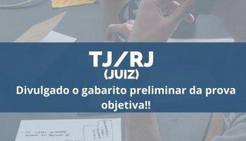 CONCURSO TJ/RJ (Juiz) (17/12/2019): Divulgado o gabarito preliminar da Prova Objetiva!!