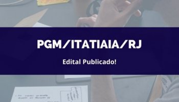 CONCURSO PGM/Itatiaia/RJ (26/02/2020): Edital publicado!
