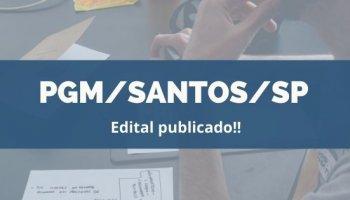 CONCURSO PGM/SANTOS/SP (17/12/2019): Edital publicado!!