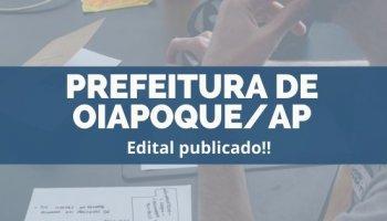 CONCURSO PREFEITURA DE OIAPOQUE/AP (17/12/2019): Edital publicado!!