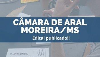 CONCURSO CÂMARA DE ARAL MOREIRA/MS (17/12/2019): Edital publicado!!