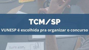CONCURSO TCM/SP (19/12/2019): VUNESP é escolhida para organizar o concurso!!