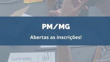 CONCURSO PM/MG (Oficial) (05/02/2020): Abertas as inscrições!!