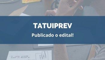 CONCURSO TATUIPREV (13/02/2020): Publicado o edital!