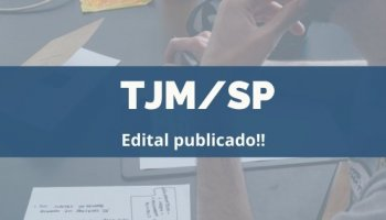 CONCURSO TJM/SP (19/12/2019): Edital publicado!!
