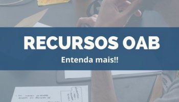 RECURSOS OAB: Entenda mais!!