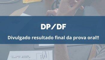 CONCURSO DP/DF (14/01/2020): Divulgado resultado final da prova oral!!