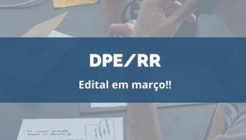 CONCURSO DPE/RR (Defensor Público) (22/01/2020): Edital em março!!