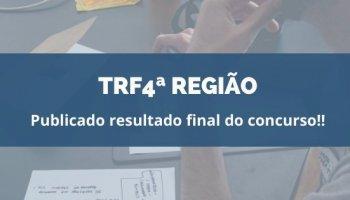 CONCURSO TRF4ª REGIÃO (28/01/2020): Publicado resultado final do concurso!!