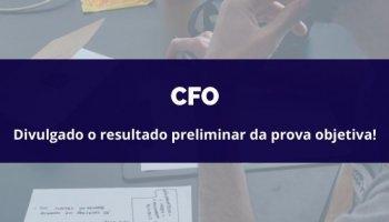 CONCURSO CFO (27/02/2020): Divulgado o resultado preliminar da prova objetiva!