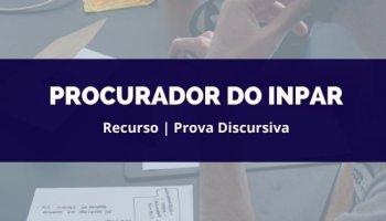 Recurso | Concurso | Procurador do INPAR | Prova Discursiva