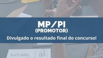 CONCURSO PROMOTOR MP/PI (18/12/19): Divulgado o resultado final do concurso!!