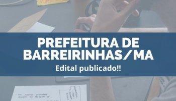 CONCURSO PREFEITURA DE BARREIRINHAS/MA (11/12/2019): Edital publicado!!