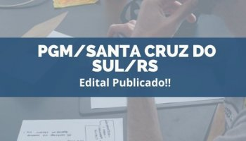CONCURSO PGM/Santa Cruz do Sul/RS (06/01/2020): Edital publicado!!
