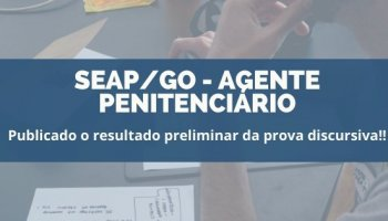 CONCURSO AGENTE PENITENCIÁRIO DE GOIÁS (08/01/2020): Publicado o resultado preliminar da prova discursiva!