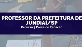 Recurso | Concurso | Professor da Prefeitura de Jundiaí/SP | Recurso Redação