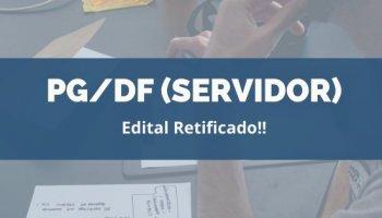 CONCURSO PG/DF (Servidores) (09/01/2019): Edital retificado!!