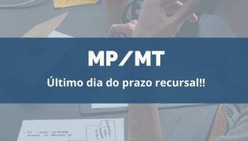 CONCURSO MP/MT (10/01/2020): Último dia do prazo recursal!!