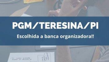 CONCURSO PGM/TERESINA (13/01/2020): Escolhida a banca organizadora!!