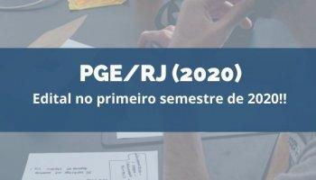 CONCURSO PGE/RJ (Servidor e Procurador) (16/01/2020): Edital no primeiro semestre de 2020!!