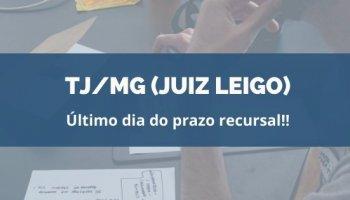 CONCURSO TJ/MG (Juiz Leigo) (30/01/2020): Último dia do prazo recursal!!