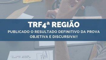 CONCURSO TRF4ª REGIÃO (28/10/2019): Publicado o resultado definitivo da prova objetiva e discursiva!!