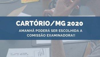 CONCURSO CARTÓRIO/MG 2020 (12/11/2019): Amanhã Poderá Ser Escolhida a Comissão Examinadora!!