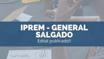 CONCURSO IPREM GENERAL SALGADO/SP (18/11/2019): Edital Publicado!!