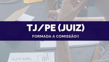 CONCURSO TJ/PE (Juiz) (01/10/2019): formada a comissão!!