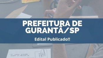 CONCURSO PREFEITURA DE GURANTÃ/SP (25/11/2019): Edital publicado!!