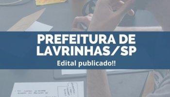 CONCURSO PREFEITURA DE LAVRINHAS/SP (25/11/2019): Edital publicado!!