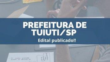 CONCURSO PREFEITURA DE TUIUTI/SP (26/11/2019): Edital Publicado!!