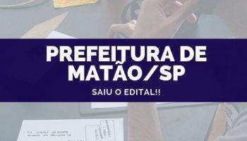 CONCURSO PREFEITURA DE MATÃO/SP (02/10/2019): Saiu o edital!!