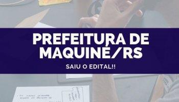 CONCURSO PREFEITURA DE MAQUINÉ/RS (09/10/2019): Saiu o edital!!