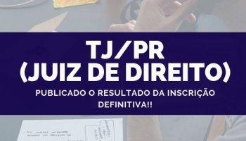 CONCURSO DE TJ/PR (Juiz de Direito) (15/10/19): Publicado o resultado da inscrição definitiva!!