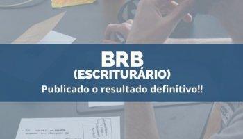 CONCURSO PARA O BRB (Escriturário) (22/11/2019): Resultado definitivo do concurso é divulgado!!