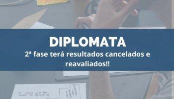CONCURSO DE DIPLOMATA (27/11/2019): 2ª fase terá resultados cancelados e reavaliados!!